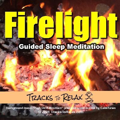 Firelight Campfire Sleep Meditation