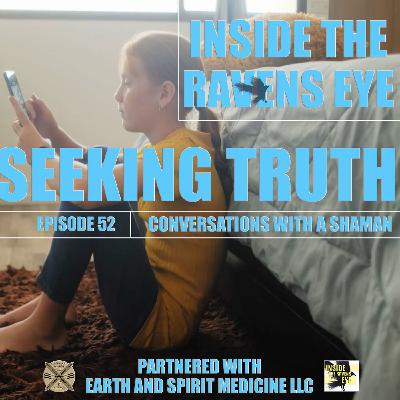 Seeking Truth - Episode 52 - Conversations with a Shaman