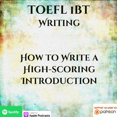TOEFL iBT | Writing | How to Write a High-scoring Introduction