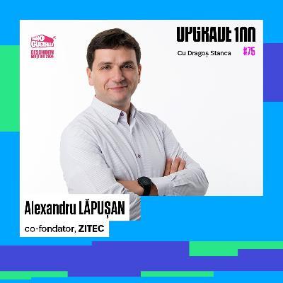 #75 ALEXANDRU LĂPUȘAN: ZITEC, MIRRO, REGISTA. Cum se crește de la zero o companie tech în România.