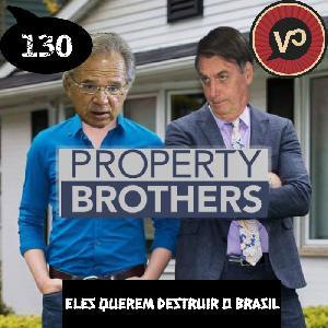 #130 O Plano é Destruir o Brasil