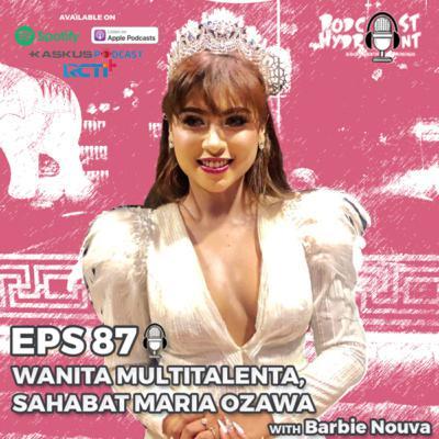 87. Wanita Multitalenta Sahabat Maria Ozawa with Barbie Nouva