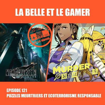 Episode 121: Puzzles Meurtriers et Ecoterrorisme Responsable