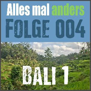 AMA 004: Bali Teil 1