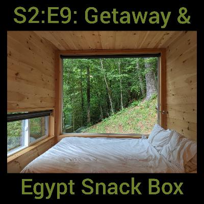 S2E9: Trying a Getaway and Egyptian Snack Unboxing