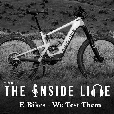 E-MTB Testing - The Inside Line Podcast