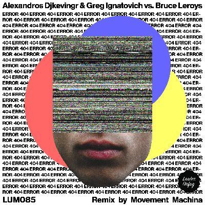 PREMIERE: Alexandros Djkevingr & Greg Ignatovich Vs Bruce Leroys — Error 404 [Lauter Unfug]