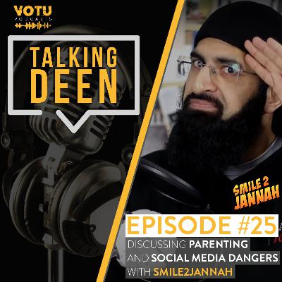 Ep 25: Discussing Parenting and Social Media Dangers with Smile2Jannah