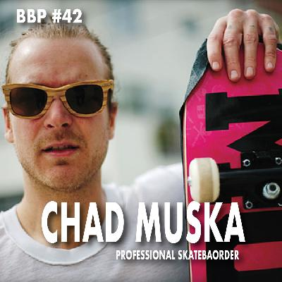 Episode # 42 - Chad Muska: Professional Skateboarder