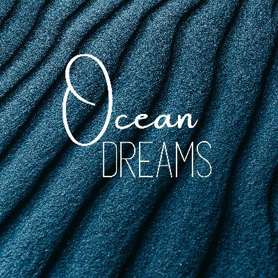 Ocean Dreams: Sleep Music with Ocean Waves