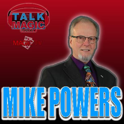 27: Mike Powers Talks Close Up Magic At It's Finest! Talk Magic With Craig Petty #27
