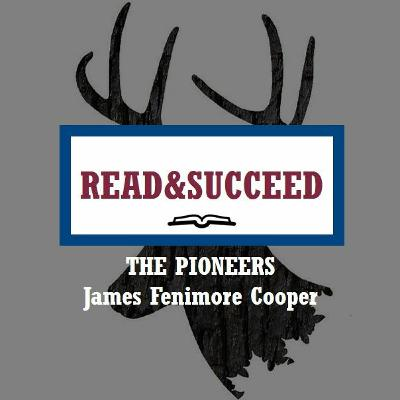 Read&Succeed | Special Thanksgiving Episode | The Pioneers (1823) | James Fenimore Cooper | 11-25-20