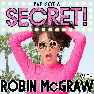 "Robin McGraw's New Podcast- ""I've Got a Secret!""- Coming Soon!"