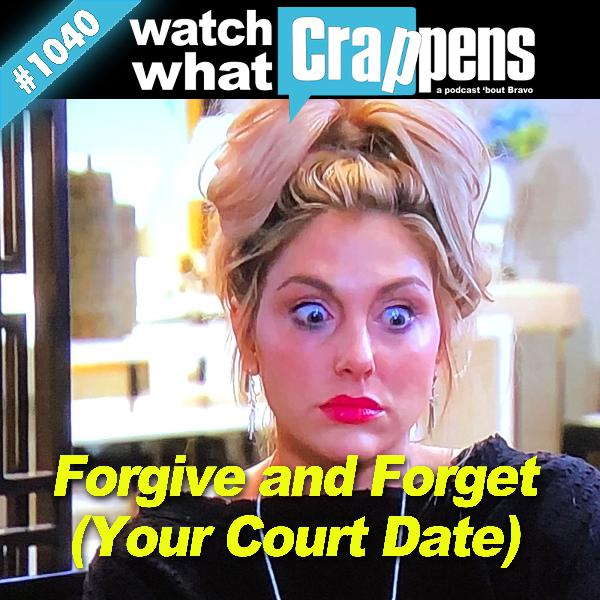 RHOC: Forgive and Forget (Your Court Date)