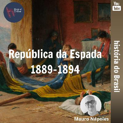 República da Espada (1889-1894): aula 20