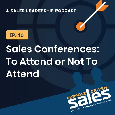 Episode 40: Sales Conferences: To Attend or Not To Attend