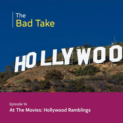 #16 At The Movies: Hollywood Ramblings
