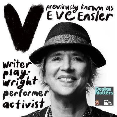 Design Matters From the Archive: V (Formerly Eve Ensler)