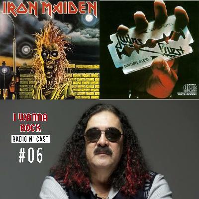 I Wanna Rock #06- Adeus a Moraes Moreira e 40 anos dos albuns Brittish Steel e Iron Maiden