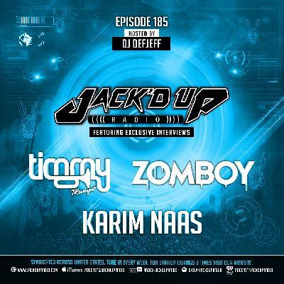 Jack'd Up Radio 185 (Guests Karim Naas, Timmy Trumpet & Zomboy)
