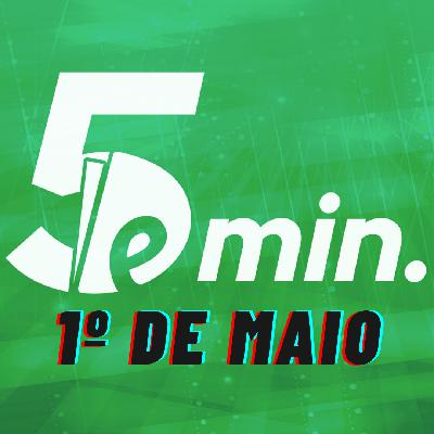 104: 5 minutos - 1º de Maio: Dia Internacional dos Trabalhadores