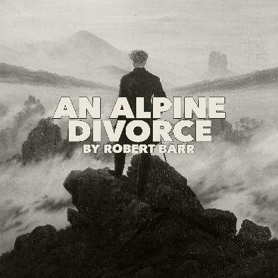An Alpine Divorce by Robert Barr