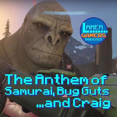The Anthem of Samurai, Bug Guts, and Craig!