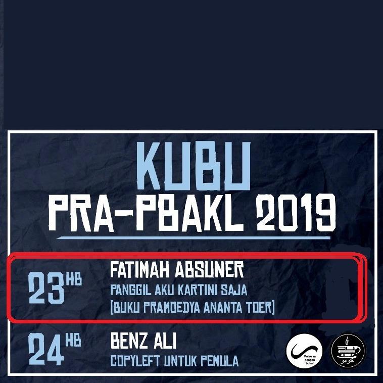 """KUBU@PRAPBAKL19 (Fatimah Absuner: """"Panggil Aku Kartini Saja"""", Pramoedya Ananta Toer)"""
