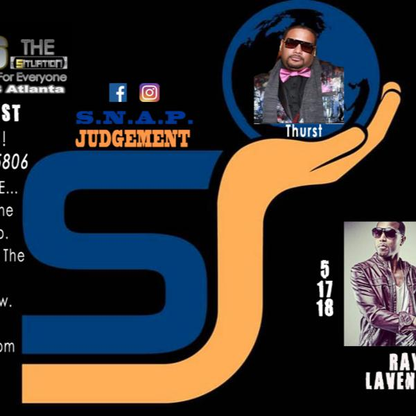 S.N.A.P. Judgement w/guest Ray Lavender (5-17-18)