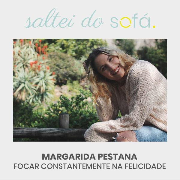 7. Margarida Pestana - Focar Constantemente na Felicidade