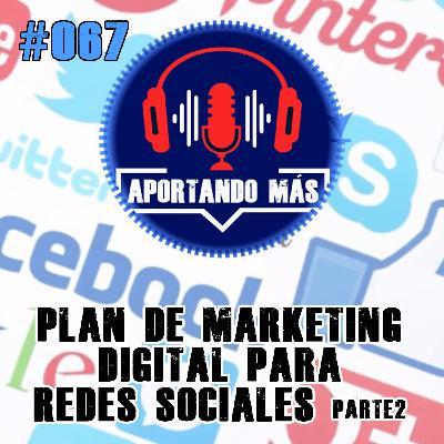 Plan De Marketing Para Redes Sociales parte2 | #067 - Aportandomas.com