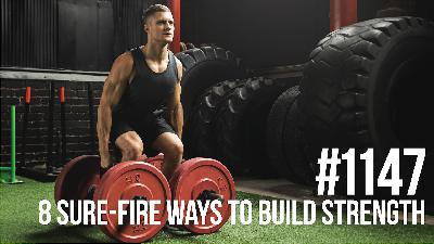 1147: Eight Sure-Fire Ways to Build Strength