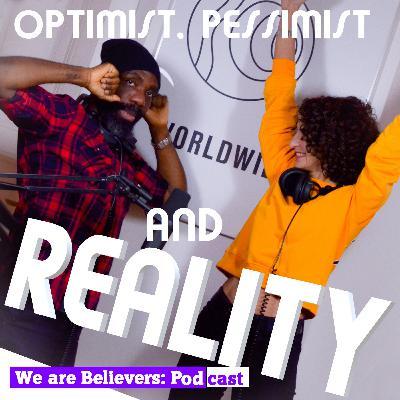 Optimist, Pessimist and Reality