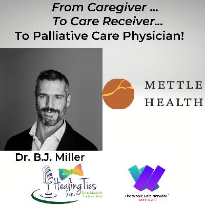 BJ Miller: From Caregiver to Care Reciever to Palliative  Care Physician