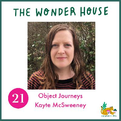 Object Journeys with Kayte McSweeney