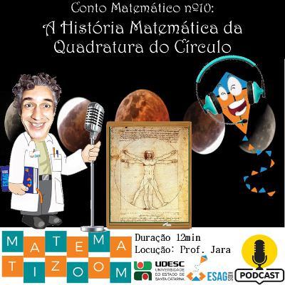 A História Matemática da Quadratura do Círculo