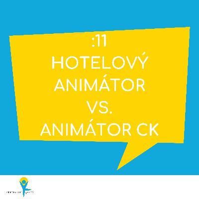Hotelový animátor vs. animátor CK