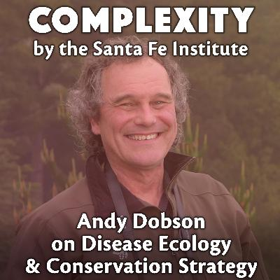 Andy Dobson on Disease Ecology & Conservation Strategy