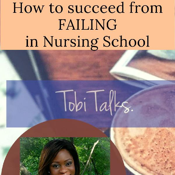 How to succeed from FAILING in Nursing School
