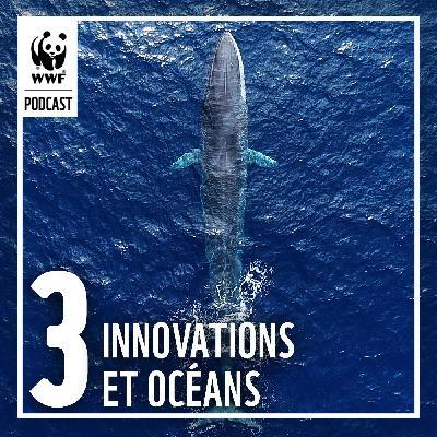 Les innovations au service de la protection des océans