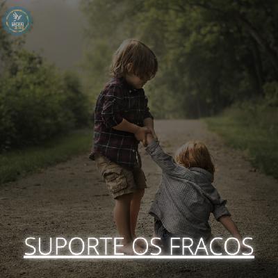 SUPORTE OS FRACOS   Vitor Walcker