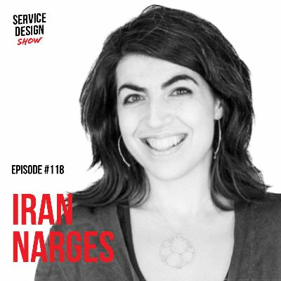 Pioneering Service Design in traditional organisations / Iran Narges / Episode #118