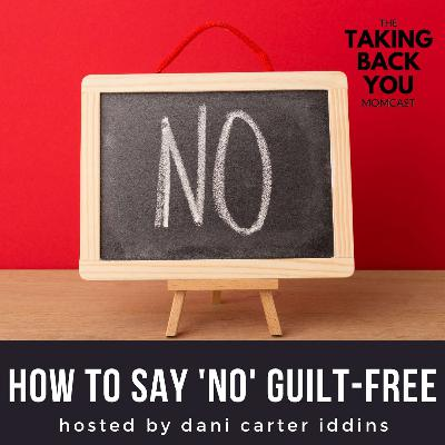 39: How To Say 'No' Guilt-Free