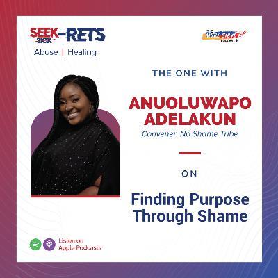 수치심의 목적  The One With AnuOluwapo Adelakun – On Finding Purpose Through Shame: Episode 34 (2020)