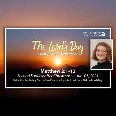 """The Lord's Day"" Gospel Reflection by Gabby Marshall (Matthew 2:1-12, for Jan. 3, 2021)"