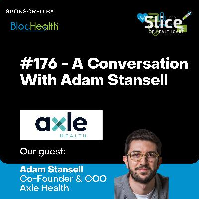 #176 - Adam Stansell, Co-Founder & COO at Axle Health (YC W21)