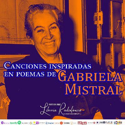 #216: Canciones inspiradas en poemas de Gabriela Mistral