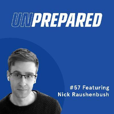 057 - Unprepared: Things to Consider Before Going Headless with Nick Raushenbush