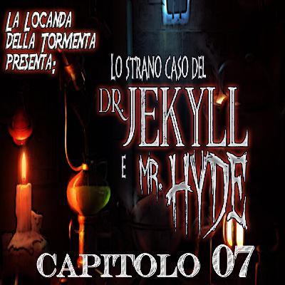 Lo strano caso del Dott. Jekyll e Mr. Hyde - Capitolo 07