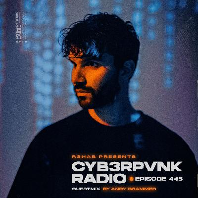 CYB3RPVNK Radio 445 (Andy Grammer Guest Mix)